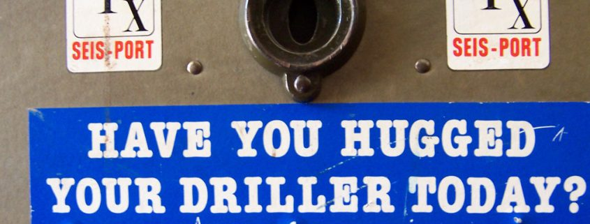 Have Your Hugged Your Driller Today?
