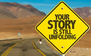 Your Story is Still Unfolding